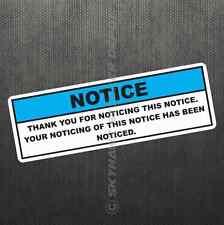 NOTICE Funny Bumper Sticker Die Cut Vinyl Decal Joke Prank Car Van Truck SUV GM