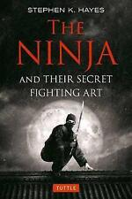 The Ninja and their Secret Fighting Art by Stephen K. Hayes (Paperback, 2017)