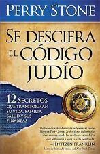 Se Descifra El Codigo Judio: 12 secretos que transformarán su vida, su familia,