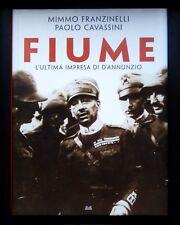 Fiume - L'ultima impresa di D'Annunzio - Mimmo Franzinelli e Paolo Cavassini
