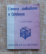L´anarco-sindicalisme a Catalunya/ Antoni Carner/ Rafael Dalmau/ 1971