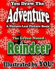 A Picture-Less Picture Book: the Green Nosed Reindeer by Jason Jack (2012,...
