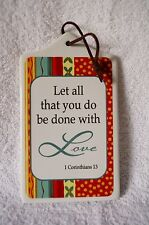 """Ceramic Wall Plaque Let All That You Do Be Done ... 1 Corinthians 5.75"""" x 3.5"""""""