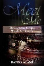 Meet Me : Through the Simple Words of Poetry by Rafika Alami (2012, Paperback)