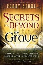 Secrets from Beyond The Grave: A biblical guide to the mystery of heaven, hell a