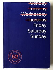 Friday Saturday Sunday : 52 Perfect Weekends In Australia Brand New Book