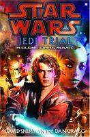 Jedi Trial: Star Wars: A Clone Wars Novel (Star Wars: Clone... by Sherman, David