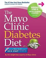 The Mayo Clinic Diabetes Diet : The #1 New York Bestseller Adapted for People...