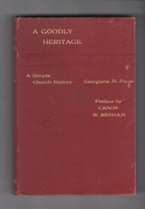 A GOODLY HERITAGE by FORDE 1904 + HISTORY OF CHURCH OF ENGLAND by BALLEINE 2BKS