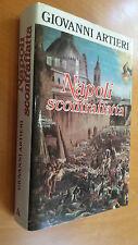 NAPOLI SCONTRAFFATTA IERI E OGGI Giovanni Artieri Mondadori 1984 Prima edizione