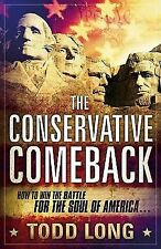 The Conservative Comeback How to Win Battle for the Soul of America( paperback)