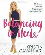 Kristin Cavallari SIGNED Book Balancing in Heels - Laguna Beach, The Hills