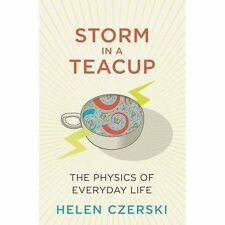 Storm in a Teacup: The physics of everyday life, Czerski, Helen, Good Condition