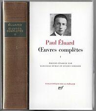 Paul ÉLUARD ŒUVRES COMPLÈTES Textes Marcelle DUMAS Édit.NRF La PLÉÏADE 1968 T.1