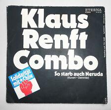 Eterna Single KLAUS RENFT COMBO So starb auch Neruda .. Chilenisches ..