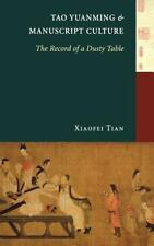 Tao Yuanming & Manuscript Culture: The Records of a Dusty Table: By Xiaofei Tian