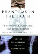 Phantoms in the Brain: Probing the Mysteries of the Human Mind by Ramachandran