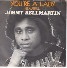 7inch JIMMY BELLMARTIN you're a lady HOLLAND 1974 EX (S0481)