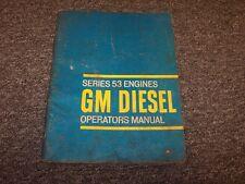 Detroit Diesel GM 53 Engines Owner Operator Manual 2-53 3-53 4-53 6V-53 8V-53N