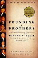 Founding Brothers: The Revolutionary Generation: By Ellis, Joseph J.