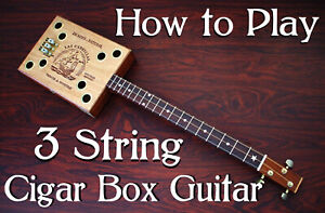 How To Play Blues 3 String Guitar Lessons - Cigar Box Guitar DVD Slide & Fretted