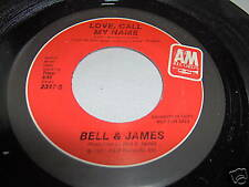BELL & JAMES-LOVE CALL MY NAME STEREO/MONO soul 45