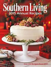 Southern Living 2015 Annual Recipes : Every Single Recipe From 2015--Over...