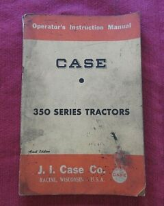1957-58 CASE 350 GENERAL PURPOSE UTILITY TRACTOR OPERATORS MANUAL FIRST EDITION