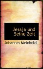 Jesaja Und Seine Zeit: By Johannes Meinhold