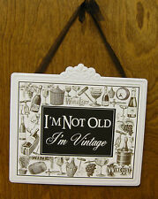 """WINE SIGNS #33781C I'M NOT OLD I'm Vintage, 7.5"""" x 8"""" NEW from Retail Store"""