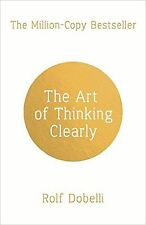 The Art of Thinking Clearly by Rolf Dobelli - New Book