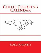Collie Coloring Calendar by Gail Forsyth (2014, Paperback)