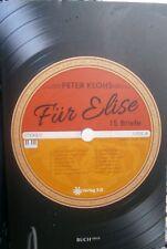 Für Elise von Peter Klohs (2014 Tb signiert) 15 Musikbriefe Roman