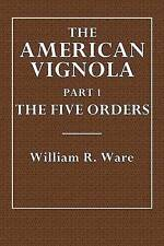NEW The American Vignola Part I: The Five Orders by William R. Ware