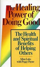 THE HEALING POWER OF DOING GOOD- Health & Spiritual Benefits of Helping Others