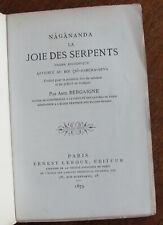 BERGAIGNE : NAGANANDA LA JOIE DES SERPENTS  DRAME BOUDDHIQUE 1879