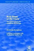 Both Sides of the Circle (Routledge Revivals): The Autobiography of Christmas Hu