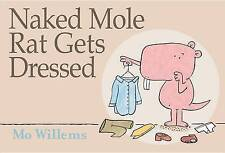 Naked Mole Rat Gets Dressed by Mo Willems (Hardback, 2009)