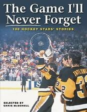 The Game I'll Never Forget: 100 Hockey Stars' Stories-ExLibrary