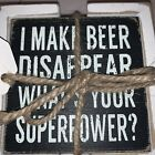 I Make BEER DISAPPEAR What's Your Superpower? FUNNY Bar Coasters NEW White Wash