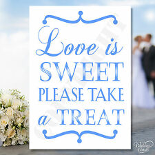 Love is sweet please take a treat Sweet/Vintage Candy Buffet Sign Wedding table