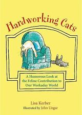 Hardworking Cats: A Humorous Look at the Feline Contribution to Our Workaday Wor