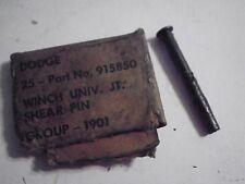"1 - NOS WW2 Dodge G502, G505 4x4  / G507 6x6 Early MU Winch 1/4"" Shear Pin"