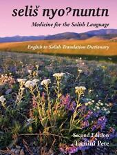 Medicine for the Salish Language : English to Salish Translation Dictionary by …