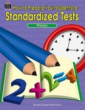 How to Prepare Your Students for Standardized Tests primary level grades K-3