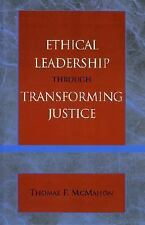 Ethical Leadership through Transforming Justice: By McMahon, Thomas