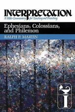 Ephesians, Colossians, and Philemon: Interpretat... by Martin, Ralph P. Hardback