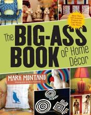 The Big-Ass Book of Home Décor: More Than 100 Inv