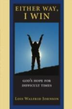 Either Way, I Win: God's Hope for Difficult Times, Johnson, Lois Walfrid, Good C