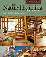 The Natural Building Companion: A Comprehensive Guide to Integrative Design and Construction by Jacob Deva Racusin, Ace McArleton (Paperback, 2012)